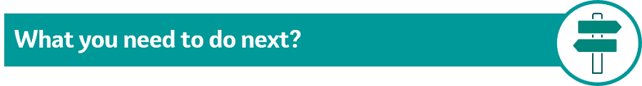 """Image of text """"what do you need to do next"""" with signpost icon"""